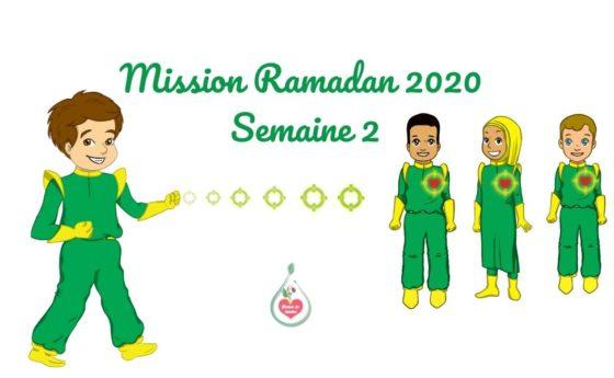 Mission Ramadan 2020 – Semaine 2